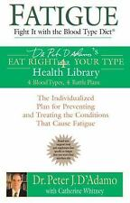Fatigue: Fight It with the Blood Type Diet: The Individualized Plan for Preventi