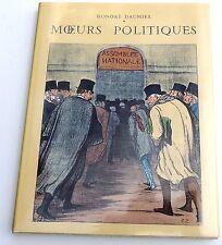 Honoré DAUMIER. Moeurs Politiques. Editions Vilo 1972. Grand in-4°- ARMINGEAT