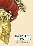 Insects and Flowers: The Art of Maria Sibylla Merian by Schrader, Stephanie, Bra