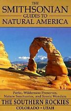The Southern Rockies: Colorado and Utah (The Smithsonian Guides to Natural Amer