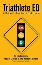 Triathlete EQ: A Guide For Emotional Endurance, Justice, Dr. Izzy, Good Book