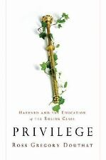 Privilege: Harvard and the Education of the Ruling Class, Douthat, Ross Gregory,