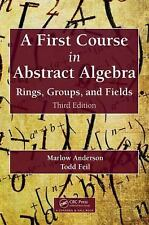 A First Course in Abstract Algebra: Rings, Groups, and Fields, Third Edition, Fe