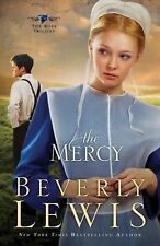 The Rose Trilogy Ser.: The Mercy 3 by Beverly Lewis (2011, Paperback)