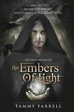 The Embers of Light : The Dia Chronicles Book 2 by Tammy Farrell (2015,...