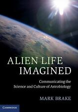 Alien Life Imagined: Communicating the Science and Culture of Astrobio-ExLibrary