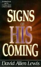 Signs of His Coming: Startling Proofs That the Coming of Jesus is Near at Hand