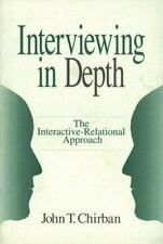 Interviewing in Depth : The Interactive-Relational Approach by John T....