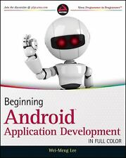 Beginning Android Application Development by Wei-Meng Lee (2011, Paperback)