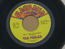 "MOLES WILL YOU BE READY SACRANA orig US GARAGE PROG PSYCH 7"" 45 NM HEAR"