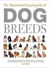 The Illustrated Encyclopedia of Dog Breeds : The Comprehensive Visual...