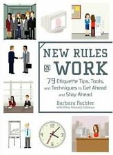 New Rules @ Work: 79 Etiquette Tips, Tools, and Techniques to Get Ahea-ExLibrary
