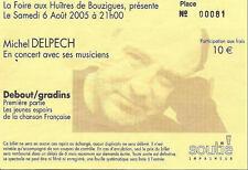 MICHEL DELPECH : rare billet ticket concert 06/08/2005 Bouzigues