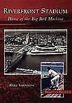 Images of Baseball: Riverfront Stadium : Home of the Big Red Machine by Mike...