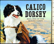 CALICO DORSEY: Mail Dog of MINING CAMPS by S. Lendroth 2010/ILLUS Cricket L@@K!