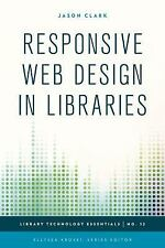 NEW - Responsive Web Design in Practice (Library Technology Essentials)