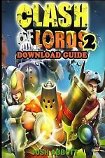 Clash of Lords 2 Game: How to Download by Josh Abbott (2014, Paperback)