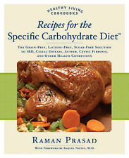 Recipes for the Specific Carbohydrate Diet: The Grain-free, Lactose-free,...