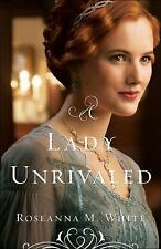 Ladies of the Manor: A Lady Unrivaled by Roseanna M. White (2016, Paperback)