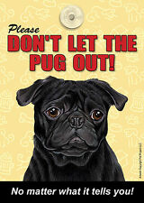 Pug Don't Let the (Breed) Out Sign Suction Cup 7×5 Black