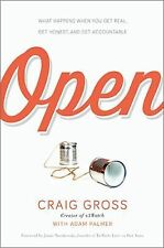 Open : What Happens When You Get Real, Get Honest, and Get Accountable by...