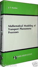 Stanislav MATHEMATICAL MODELING of TRANSPORT PHENOMENA PROCESSES Ann Arbor 1982