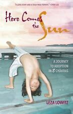 NEW - Here Comes the Sun: A Journey to Adoption in 8 Chakras