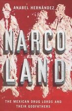 Narcoland: The Mexican Drug Lords And Their Godfathers, Hernandez, Anabel