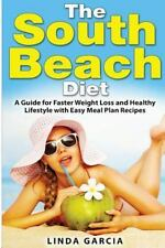 The South Beach Diet : A Guide for Faster Weight Loss and Healthy Lifestyle...