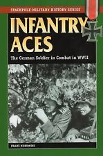 Stackpole Military History: Infantry Aces : The German Soldier in Combat in WWII