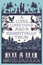 A Long Long Time Ago and Essentially True by Brigid Pasulka (Paperback) New Book