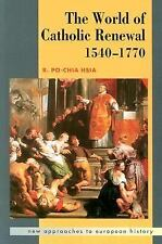 The World of Catholic Renewal 1540-1770 (New Approaches to European History)