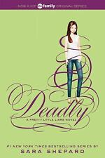 Pretty Little Liars #14: Deadly(Being a Teen,Dating) by Sara Shepard {Paperback}