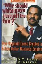 """""""Why Should White Guys Have All the Fun?"""": How Reginald Lewis Created a Billion-"""