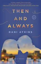 Then and Always: A Novel, Atkins, Dani, Good Book