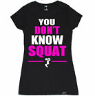 YOU DONT KNOW SQUAT WOMEN T SHIRT WORKOUT MODE BEAST CROSSFIT YOGA GYM
