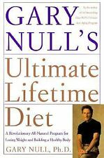 Gary Null's Ultimate Lifetime Diet: A Revolutionary All-Natural Program for Los