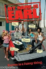 2006 MY NAME IS EARL POSTER KARMA IS A FUNNY THING GROUP 22x34 FREE SHIP