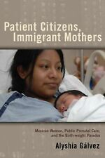 Critical Issues in Health and Medicine Ser.: Patient Citizens, Immigrant...