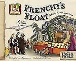 Frenchy's Float: A Story About Louisiana (Fact & Fable, State Stories Set 2)