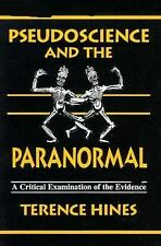 Pseudoscience and the Paranormal: A Critical Examination of the Evidence