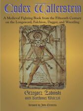 Codex Wallerstein : A Medieval Fighting Book *NEW SOFTCOVER*