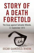 Story of a Death Foretold: The Coup against Salvador Allende, 11 September 1973,