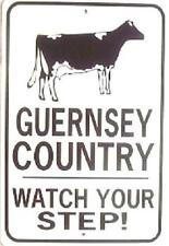 GUERNSEY COUNTRY Watch Your Step!  12X18 Aluminum Cow Sign Won't rust or fade