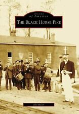 Black Horse Pike, The (Images of America), Maser, Jill, Excellent Book