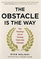 The Obstacle Is the Way: The Timeless Art of Turning Trials (Hardcover)