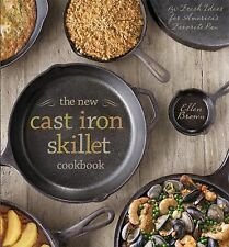The New Cast Iron Skillet Cookbook : 150 Fresh Ideas for America's Favorite...