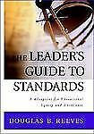 THE LEADER'S GUIDE TO STANDARDS -DOUGLAS B.REEVES;FIRST ED.1ST PRINT; SHIPS FREE