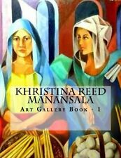 NEW Khristina Reed Manansala: Art Gallery Book - 1 by Khristina Reed Manansala
