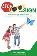 Stop, Look and Sign : A Sign Language Book of Everyday Words for Learners Who...